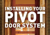 Installing Your Pivot Door System
